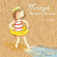 Margot, Margot découvre la mer !