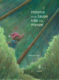 Histoire d'une taupe très très myope