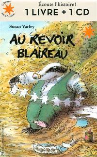 Au revoir Blaireau : 1 livre + 1 CD