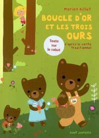 Boucle d'or et les trois ours : d'après un conte traditionnel