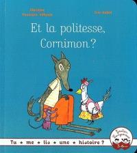 Et la politesse, Cornimon ?
