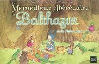 Le merveilleux abécédaire de Balthazar : et de Pépin aussi !