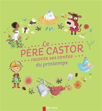 Le Père Castor raconte ses contes du printemps
