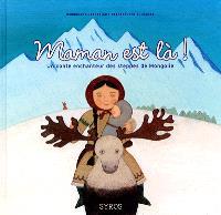 Maman est là : un conte enchanteur des steppes de Mongolie