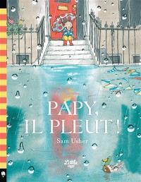 Papy, il pleut !