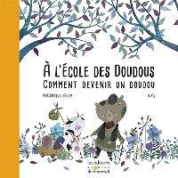 A l'école des doudous : ou comment devenir un doudou