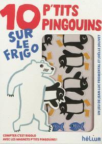 Dix p'tits pingouins sur le frigo