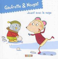 Gaufrette & Nougat, Gaufrette & Nougat jouent avec la neige