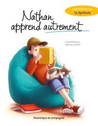 Nathan apprend autrement  : une histoire sur... la dyslexie