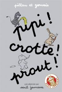 Pipi ! Crotte ! Prout !