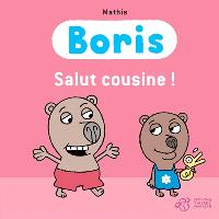 Boris, Salut cousine !