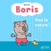 Boris, Vive la nature !
