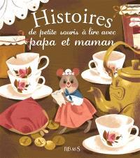 Histoires de la petite souris à lire avec papa et maman