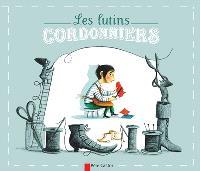 Les lutins cordonniers : un conte d'après les frères Grimm