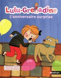 Lulu-Grenadine. Volume 6, Lulu-Grenadine : l'anniversaire surprise