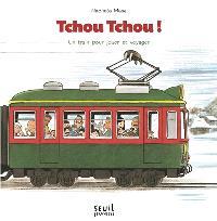 Tchou tchou ! : un train pour jouer et voyager