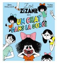 Zoé Zizanie, Un chat dans la gorge