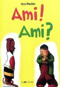 Ami ! Ami ?