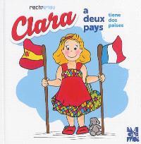 Clara a deux pays = Clara tiene dos paises