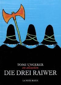 Die drei Raiwer : l'édition trilingue des Trois brigands : alsacien-français-allemand