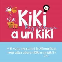 Kiki, king de la banquise, Kiki a un kiki