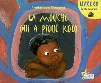 La mouche qui a piqué Koto : livre CD : conte musical