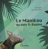 Le manikou du bois Ti-Baume