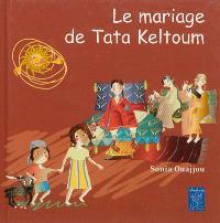 Le mariage de Tata Keltoum