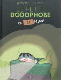 Le petit dodophobe : en 27 leçons