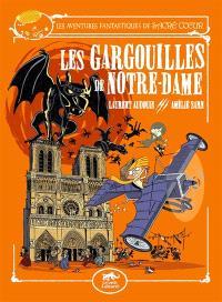 Les aventures fantastiques de Sacré Coeur. Volume 5, Les gargouilles de Notre-Dame