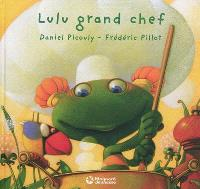 Lulu Vroumette, Lulu grand chef