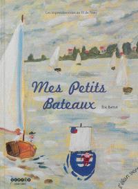 Mes petits bateaux : les impressionnistes au fil de l'eau