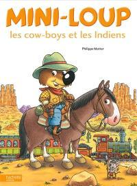 Mini-Loup, les cow-boys et les Indiens