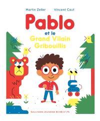 Pablo et le grand vilain griboullis