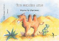 Une semaine avec Momo le chameau