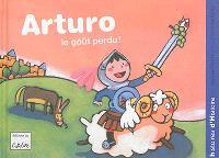 Arturo, Le goût perdu !