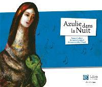 Azulie dans la nuit : une approche originale des oeuvres de Marc Chagall