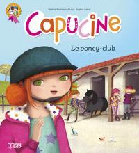 Capucine. Volume 1, Le poney-club