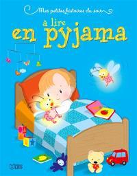 Mes petites histoires du soir à lire en pyjama