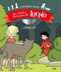 Les contes musicaux de Loupio, L'enfant-loup