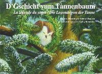 La légende du sapin = D' Gschicht vum Tànnenbaum = Die Legende von der Tanne
