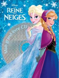 La reine des neiges : mon grand livre CD