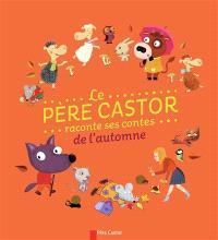 Le Père Castor raconte ses contes de l'automne