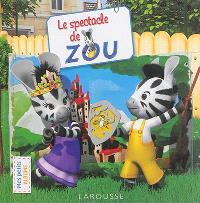 Le spectacle de Zou