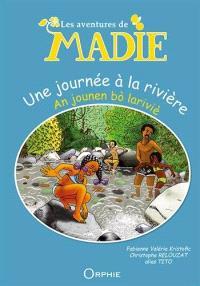 Les aventures de Madie, Une journée à la rivière = An jounen bo lariviè