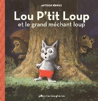 Lou P'tit loup. Volume 2, Lou P'tit loup et le grand méchant loup