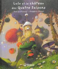 Lulu Vroumette, Lulu et le château des quatre saisons