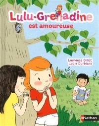 Lulu-Grenadine. Volume 3, Lulu-Grenadine est amoureuse