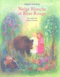 Neige Blanche et Rose Rouge : un conte des frères Grimm