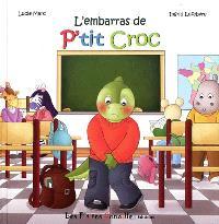 P'tit Croc. Volume 3, L'embarras de P'tit Croc